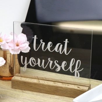 Clear Acrylic Treat Yourself Freestanding Sign - Tasmanian Oak Base