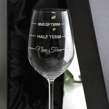 New Term - Half Term - End of Term Engraved Wine Glass Teachers gift