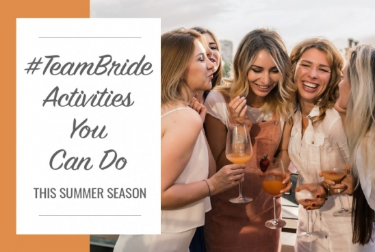 #TeamBride Activities You Can Do This Summer Season