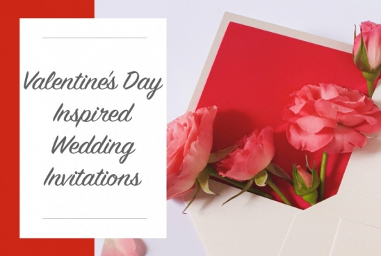 All About Valentine's Day Inspired Wedding Invitations