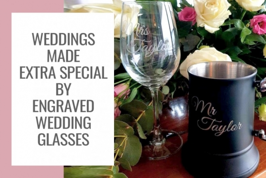 Weddings Made Extra Special By Engraved Wedding Glasses