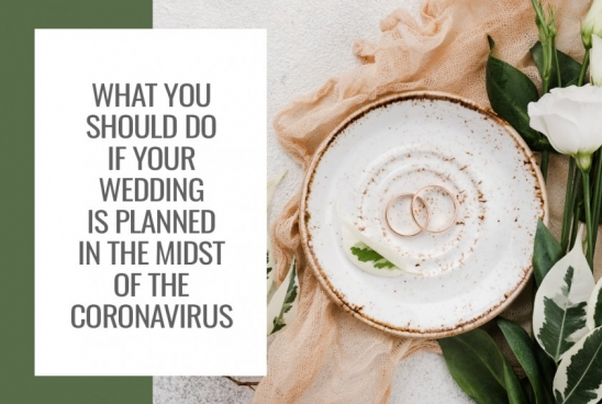 What You Should Do If Your Wedding is Planned in the Midst of the Coronavirus