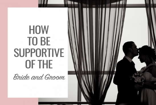 Tips on How To Be Supportive of the Bride and Groom During This Health Crisis
