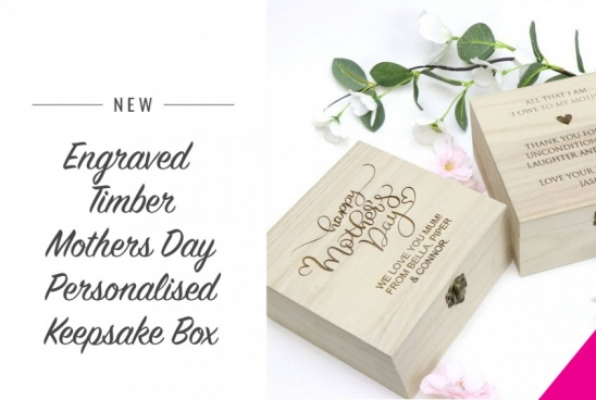 New Engraved Timber Mothers Day Personalised Keepsake Box