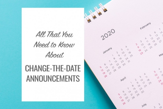 All That You Need to Know About Change-the-Date Announcements