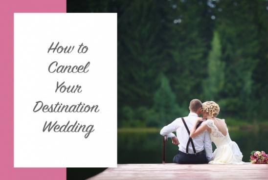 How to Cancel Your Destination Wedding