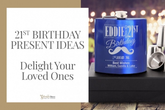 21st Birthday Present Ideas - Delight Your Loved Ones