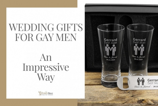 Wedding Gifts for Gay Men – An Impressive Way
