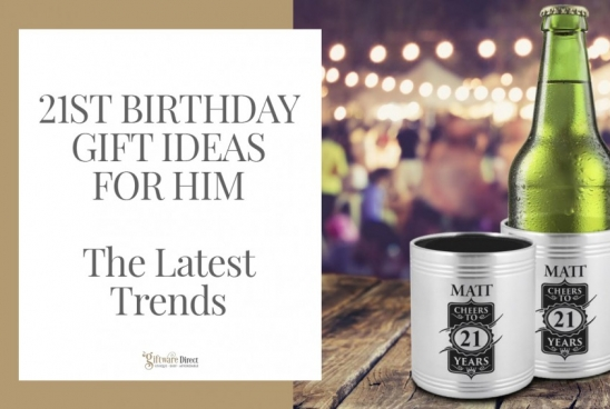 21st Birthday Gift Ideas for Him - The Latest Trends