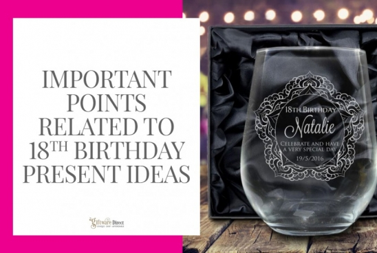 Important Points Related to 18th Birthday Present Ideas