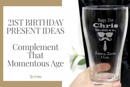 21st Birthday Present Ideas - Complement That Momentous Age