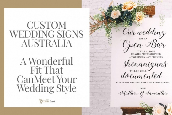 Custom Wedding Signs Australia-A Wonderful Fit That Can Meet Your Wedding Style