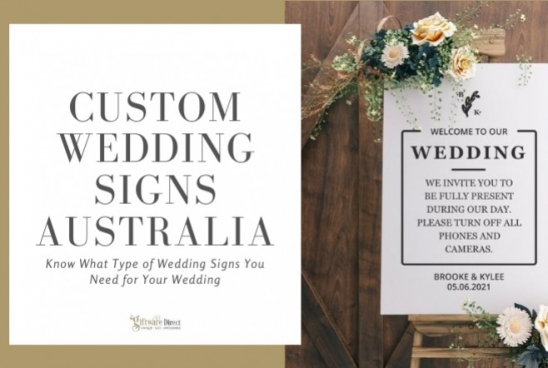 Custom Wedding Signs Australia – Know What Type of Wedding Signs You Need On You