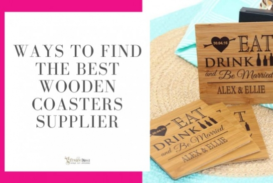 Ways to Find the Best Wooden Coasters Supplier
