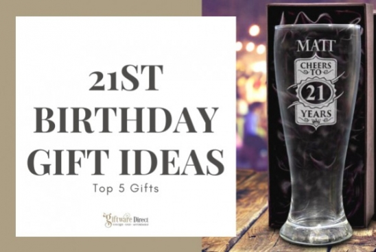 21st Birthday Gift Ideas - Top 5 Gifts