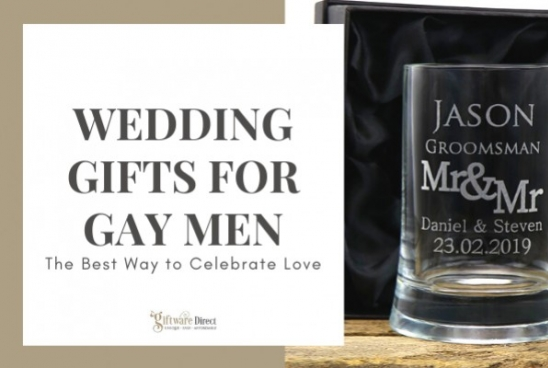 Wedding Gifts for Gay Men - The Best Way to Celebrate Love