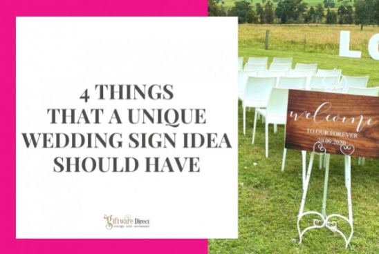 4 Things That A Unique Wedding Sign Idea Should Have