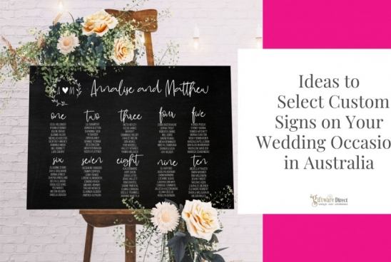 Ideas to Select Custom Signs on Your Wedding Occasion in Australia
