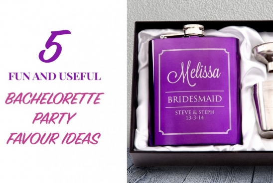 5 Fun and Useful Bachelorette Party Favours Ideas