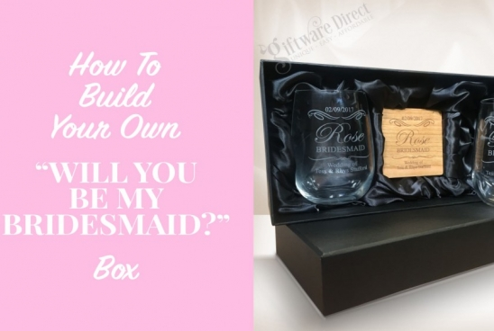 How to Build Your Own 'Will You Be My Bridesmaid?' Box